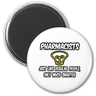 Pharmacists...Regular People, Only Smarter 2 Inch Round Magnet