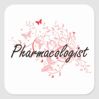 Pharmacologist Artistic Job Design with Butterflie Square Sticker
