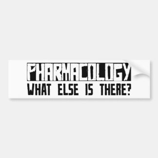 Pharmacology What Else Is There? Car Bumper Sticker