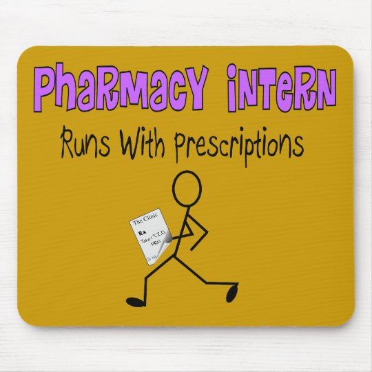 """Pharmacy Intern """"Runs With Prescriptions"""" Mouse Pad"""