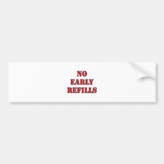 Pharmacy - No Early Refills Bumper Sticker