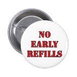 Pharmacy - No Early Refills Button