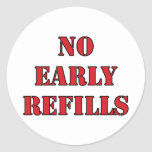 Pharmacy - No Early Refills Classic Round Sticker