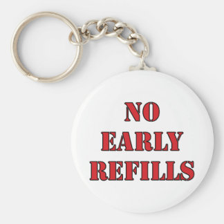 Pharmacy - No Early Refills Keychains