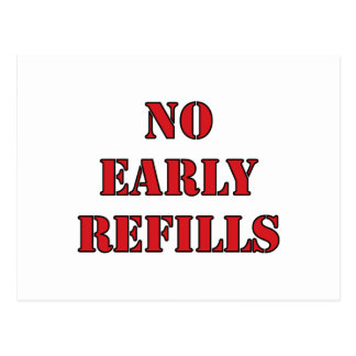 Pharmacy - No Early Refills Post Cards