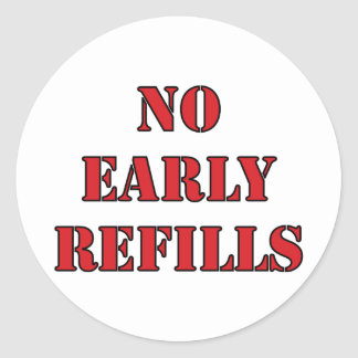 Pharmacy - No Early Refills Round Stickers
