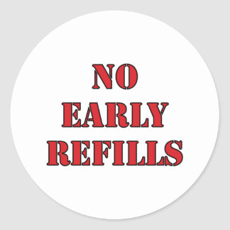Pharmacy - No Early Refills Round Sticker