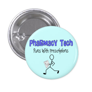 """Pharmacy Tech """"Runs With Prescriptions"""" T-Shirts 1 Inch Round Button"""