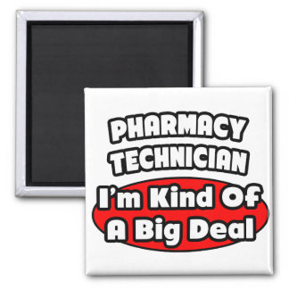 Pharmacy Technician .. Big Deal Magnet