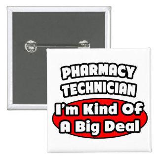 Pharmacy Technician .. Big Deal Pinback Button