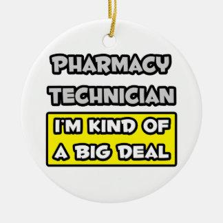 Pharmacy Technician .. I'm Kind of a Big Deal Ceramic Ornament