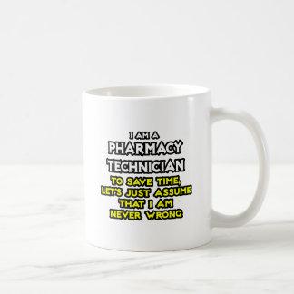 Pharmacy Technician Joke .. Never Wrong Coffee Mug