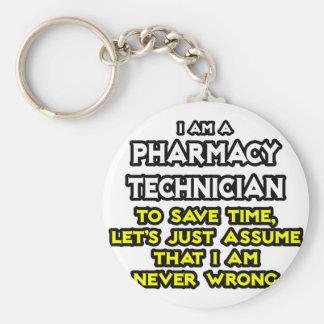 Pharmacy Technician Joke .. Never Wrong Keychain