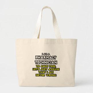 Pharmacy Technician Joke .. Never Wrong Large Tote Bag