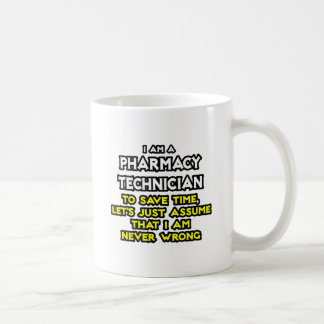 Pharmacy Technician Joke .. Never Wrong Mugs