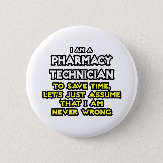 Pharmacy Technician Joke .. Never Wrong Pinback Button