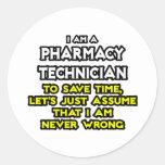 Pharmacy Technician Joke .. Never Wrong Classic Round Sticker