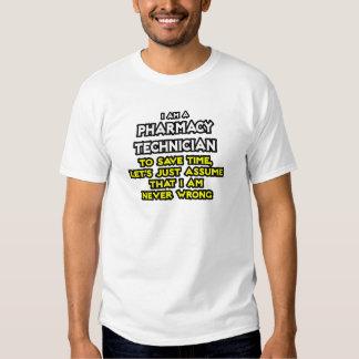 Pharmacy Technician Joke .. Never Wrong T-shirt