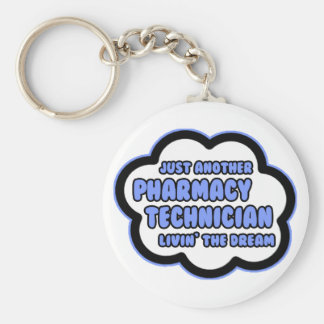 Pharmacy Technician .. Livin' The Dream Keychain