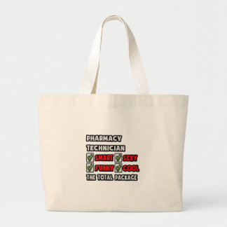 Pharmacy Technician ... The Total Package Large Tote Bag