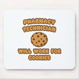 Pharmacy Technician .. Will Work for Cookies Mouse Pad
