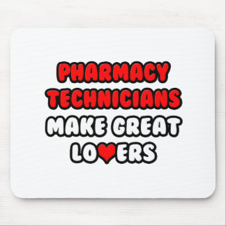 Pharmacy Technicians Make Great Lovers Mouse Pad