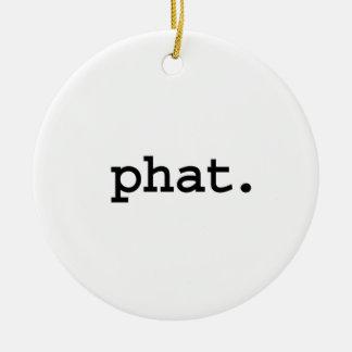 phat. ceramic ornament