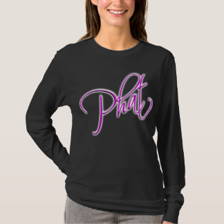 Phat T-shirts & More