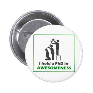 PhD en Awesomeness Pin Redondo De 2 Pulgadas