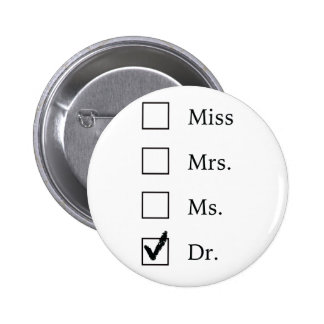 PhD gifts for women Pinback Button