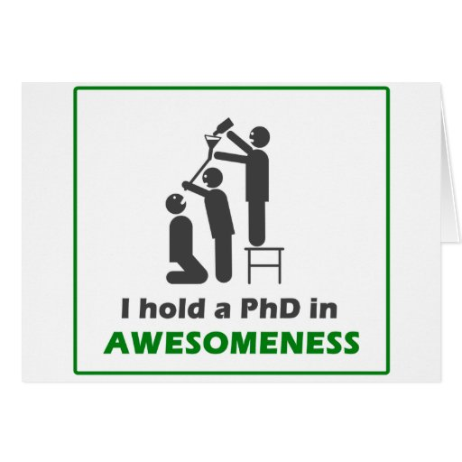 PhD in Awesomeness Card