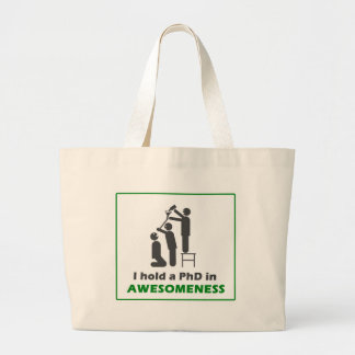PhD in Awesomeness Large Tote Bag