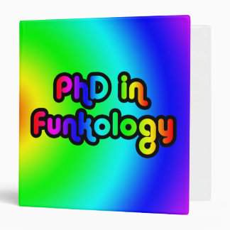 PhD in Funkology lol Fun Joke Funk Rainbow 3 Ring Binder