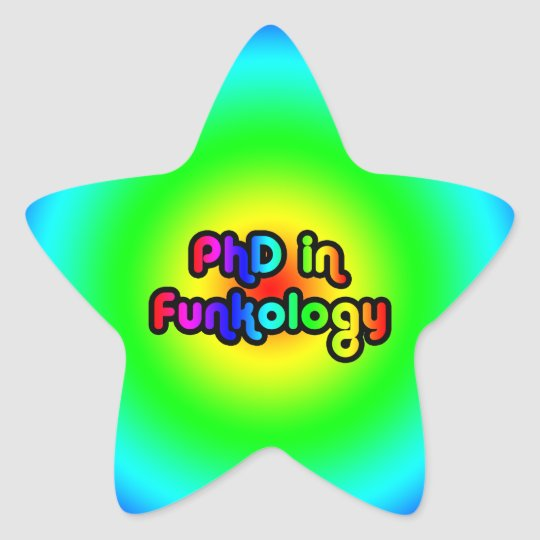 PhD in Funkology lol Fun Joke Funk Rainbow Star Sticker