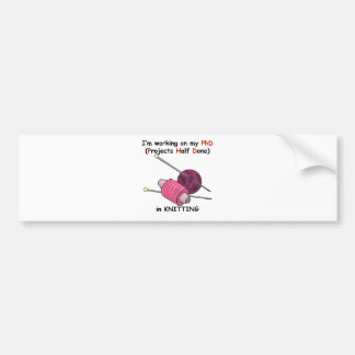 PhD in Knitting Bumper Sticker