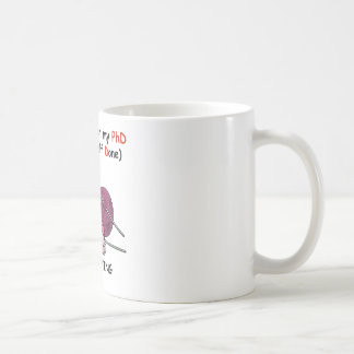 PhD in Knitting Coffee Mug