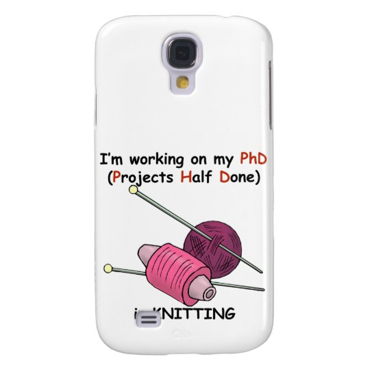 PhD in Knitting Galaxy S4 Case