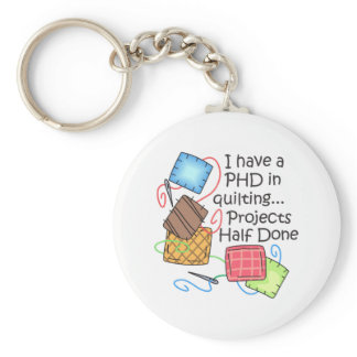 PHD In Quilting Keychain