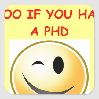 phd joke square sticker