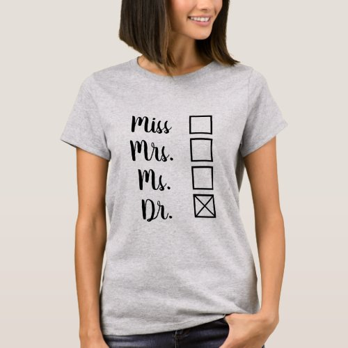 PhDMD Terminal Degree Womens Options Feminist T_Shirt