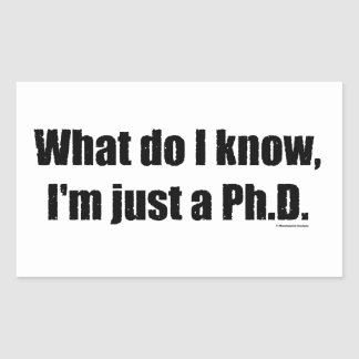 PhD - What do I know Stickers