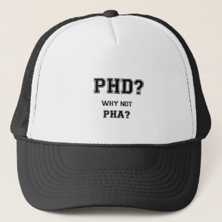 PhD? Why not PhA? High expectations Asian Father Trucker Hat