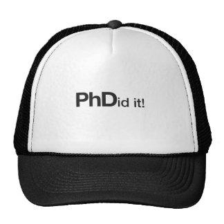 ¡PHDid él! Graduado del PhD Gorro De Camionero