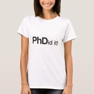 ¡PHDid él! Graduado del PhD Playera
