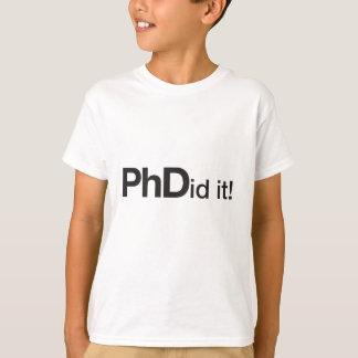 PHDid it! PhD graduate T-Shirt
