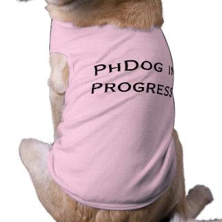 PhDog in Progress Dog Tee Shirt