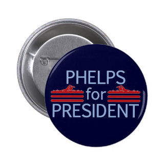 Phelps for President Button