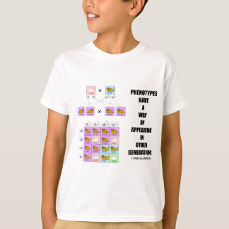 Phenotypes Way Of Appearing In Other Generations T-Shirt