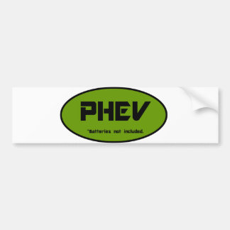 PHEV batteries not included Car Bumper Sticker