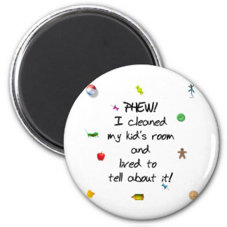 Phew! I cleaned my kids room.... 2 Inch Round Magnet